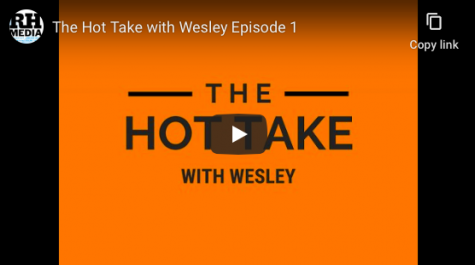 The Hot Take with Wesley Ep. 1